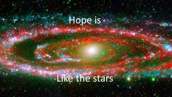 Hope is like the stars