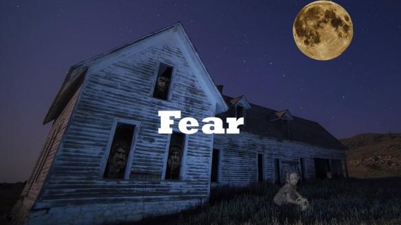 Fear.