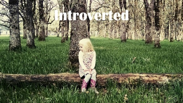 Introverted.