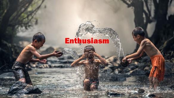 Enthusiasm.
