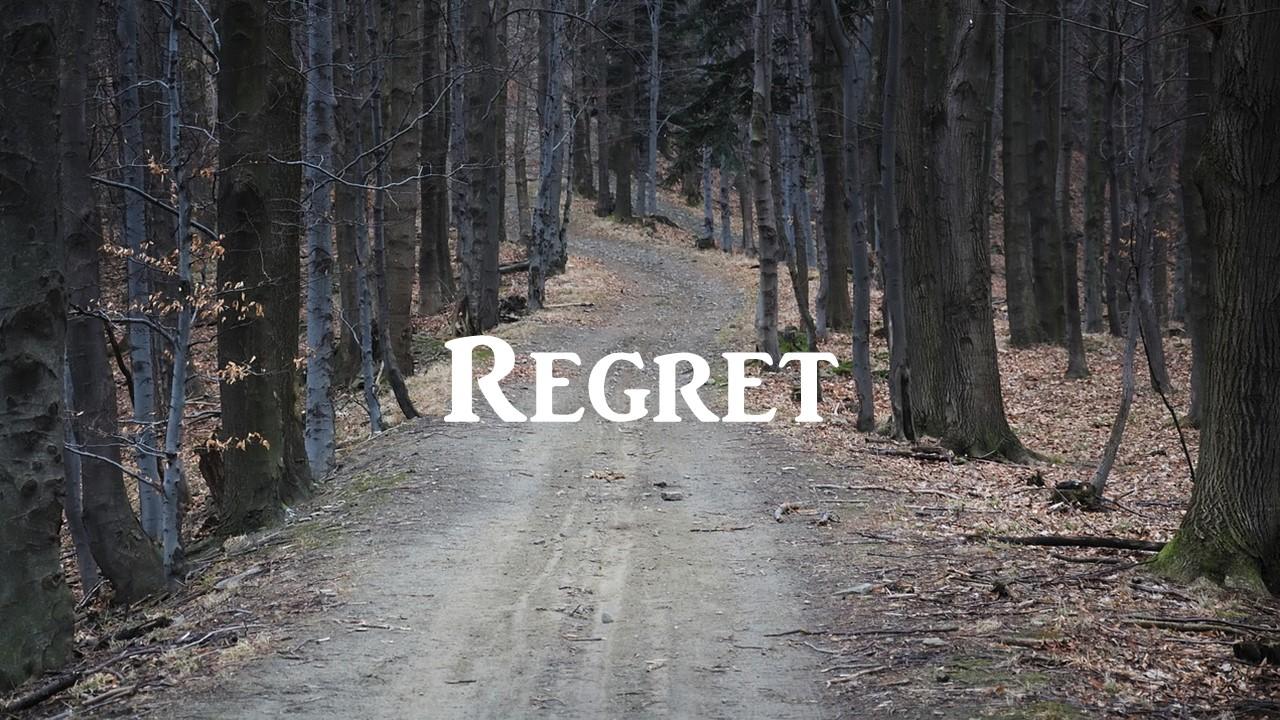 Regrets.