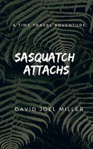 Sasquatch Attacks - cover On Amazon