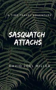 Sasquatch Attacks - cover On Amazon